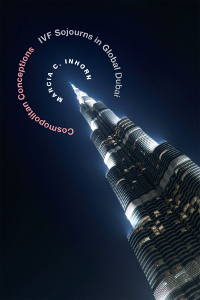 Cosmopolitan Conceptions: IVF Sojourns in Global Dubai (paperback)