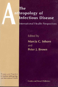 The Anthropology of Infectious Disease: International Health Perspectives