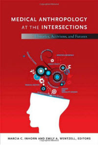Medical Anthropology at the Intersections: Histories, Activisms, and Futures
