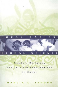 inhorn-book-local-babies-global-science-front-cover